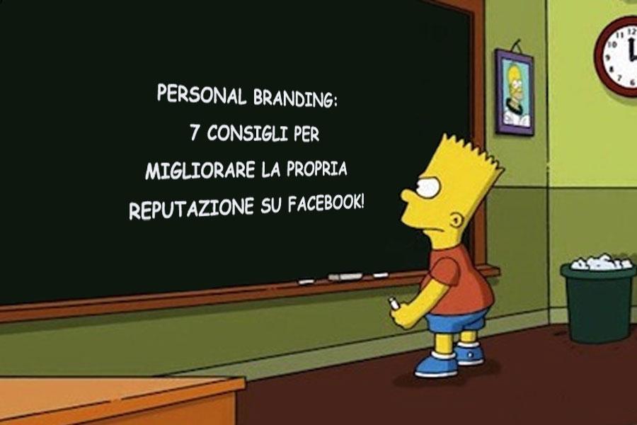 Personal Branding: 7 consigli per migliorare la propria reputazione su Facebook!