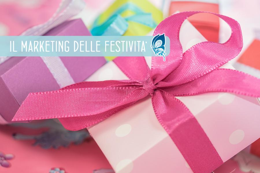 Il Marketing delle Festività: valore aggiunto per il tuo Business.