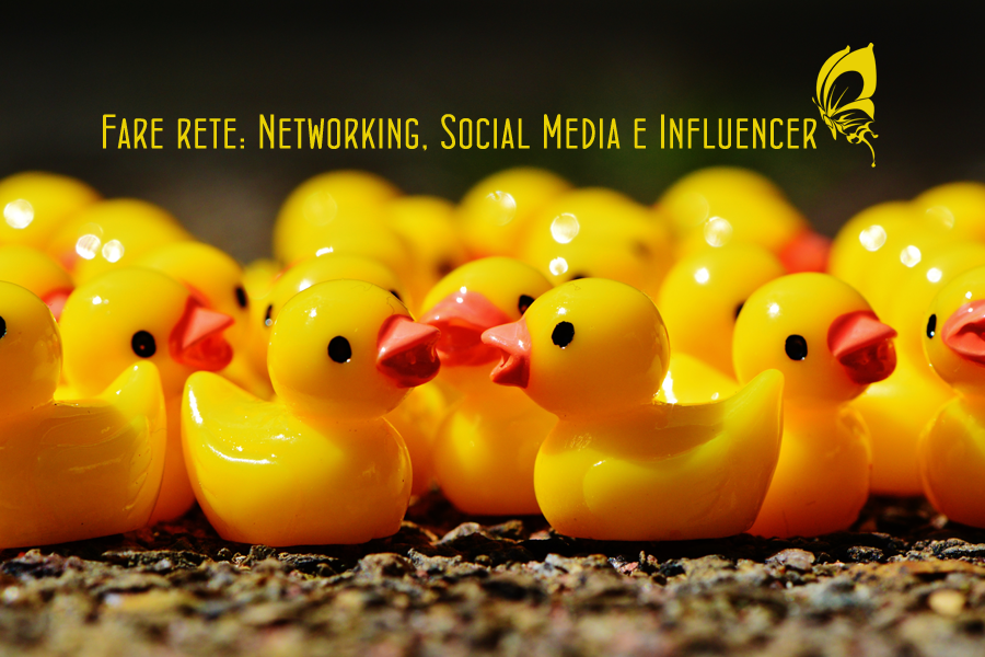 Fare rete: Networking, Social Media e Influencer
