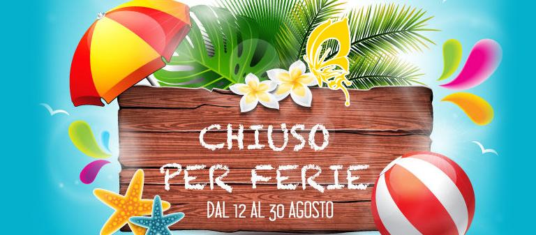 CHIUSO PER FERIE   Estate 2019